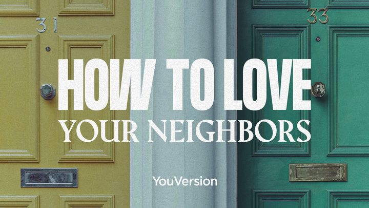 YM Reading Plans - How to love your neighbors